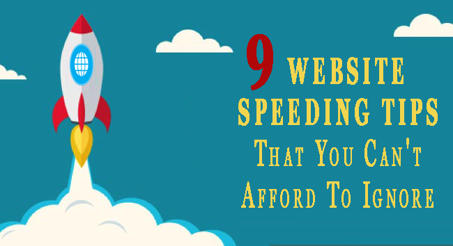 9 Website Speeding Tips That You Cant Afford To Ignore