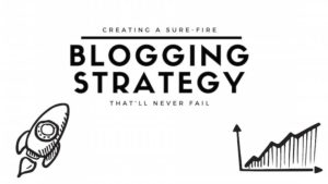 You Don't Have a Blogging Strategy