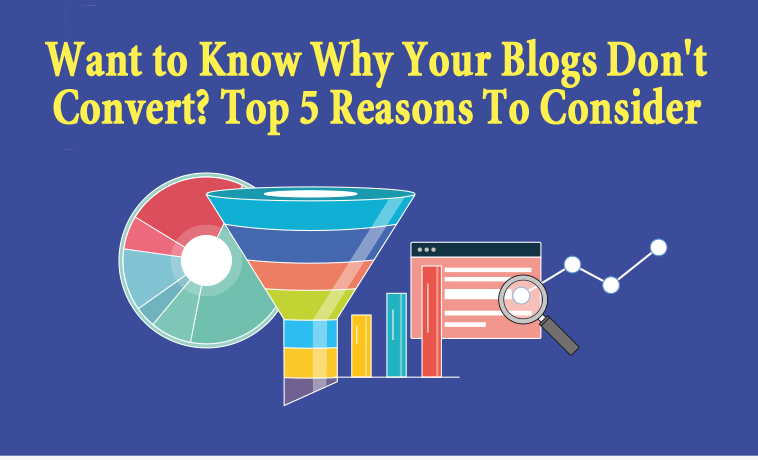 Want to Know Why Your Blogs Don't Convert? Top 5 Reasons To Consider