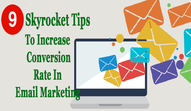 Tips To Increase Conversion Rate In Email Marketing