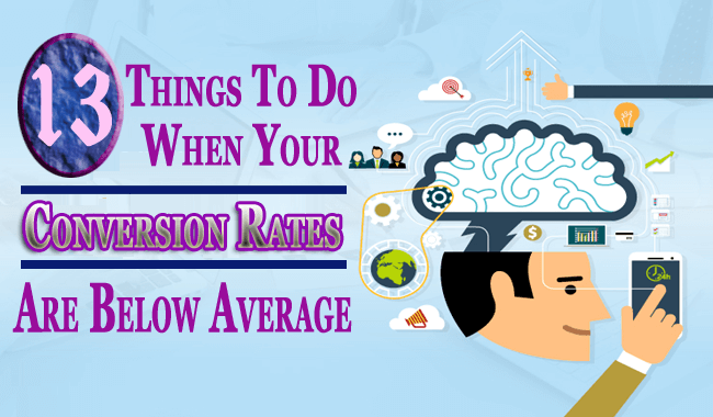 Things To Do When Your Conversion Rates Are Below Average