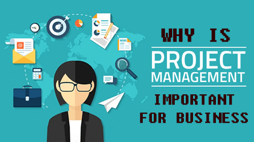 Why Is Project Management Important For Business